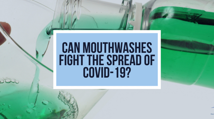 Can Mouthwashes Fight the Spread of COVID-19?