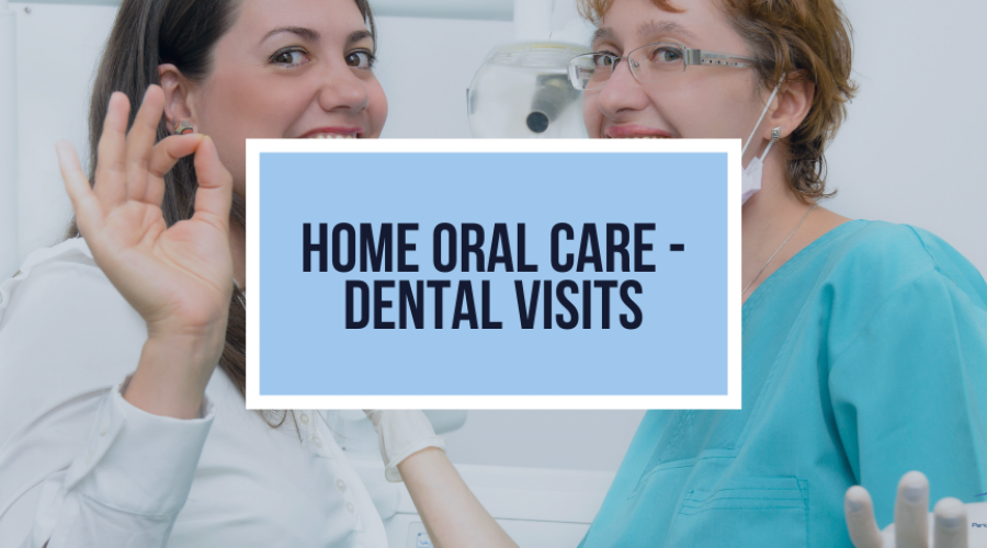 Home Oral Care – Dental Visits