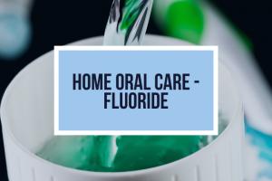 Home Oral Care – Fluoride