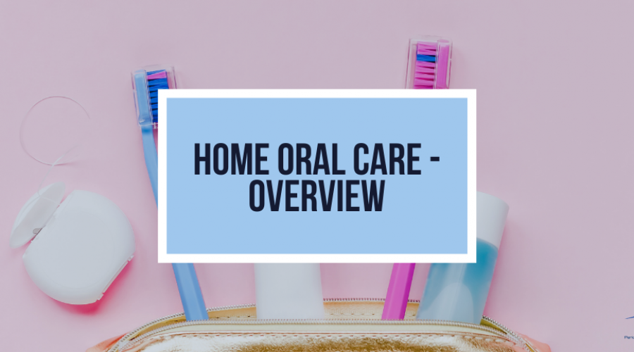 Home Oral Care – Overview
